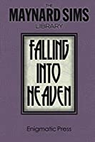 Falling into Heaven (Maynard Sims Library)