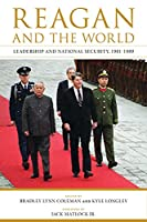 Reagan and the World: Leadership and National Security, 1981-1989 (Studies in Conflict, Diplomacy, and Peace)