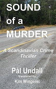 Sound of a Murder: A Scandinavian Crime Thriller by [Undall, Pål]
