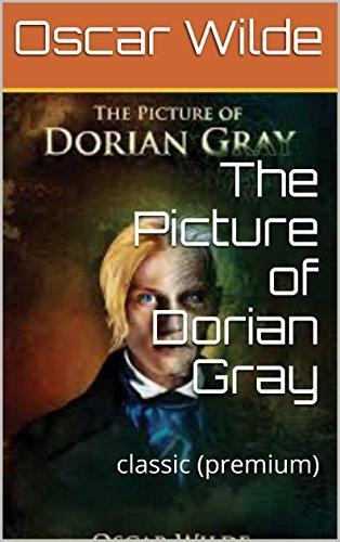 The Picture of Dorian Gray: classic (premium) (English Edition)