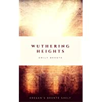Wuthering Heights (Oregan's Brontë Shelf Book 1) (English Edition)