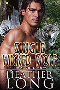 Single Wicked Wolf: (Wolves of Willow Bend Book 7.5) by [Long, Heather]