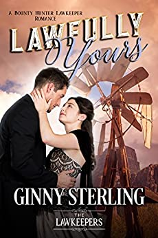 Lawfully Yours: Inspirational Christian Historical (A Bounty Hunter Lawkeeper Romance) by [Sterling, Ginny, Lawkeepers, The]