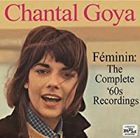 Feminin: Complete 60's Recordings by CHANTAL GOYA (2013-10-01)