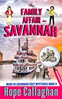 The Family Affair: A Made in Savannah Cozy Mystery (Made in Savannah Cozy Mysteries)