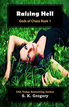 Raising Hell: Gods of Chaos Book 1 by [Gregory, S. K.]