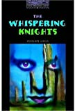 The Whispering Knights: 1400 Headwords (Oxford Bookworms ELT)