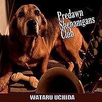 Predawn Shenanigans Club