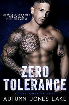 Zero Tolerance: A Lost Kings MC® Novel by [Lake, Autumn Jones]
