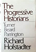 Progressive Historians: Turner, Beard, Parrington