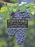 Zinfandel: A History of a Grape and Its Wine (California Studies in Food and Culture)
