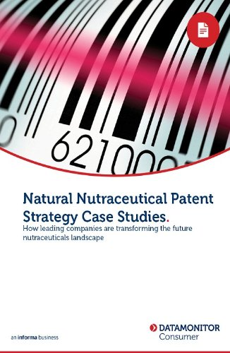 Natural Nutraceutical Patent Strategy Case Studies (English Edition)