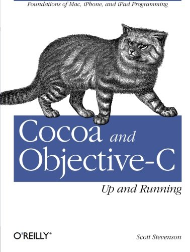 Download Cocoa and Objective-C: Up and Running: Foundations of Mac, iPhone, and iPad Programming 0596804792