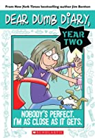 Nobody's Perfect. I'm As Close As It Gets. (Dear Dumb Diary, Year Two)