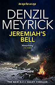 Jeremiah's Bell: A DCI Daley Thriller (Book 8) - The new thriller from the No.1 bestse