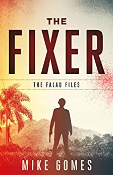 The Fixer: a novella (The Falau Files Book 1) by [Gomes, Mike]