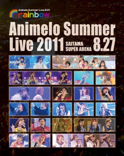 Animelo Summer Live 2011 -rainbow- 8.27 Blu-ray