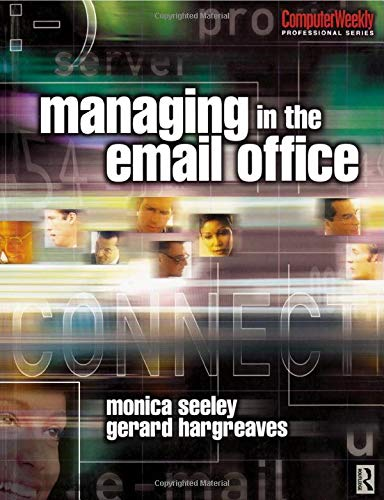 Download Managing in the Email Office (Computer Weekly Professional) 0750656980
