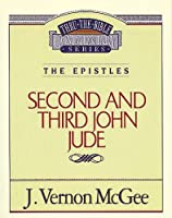 Thru the Bible Commentary: 2nd and 3rd John Jude 57