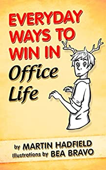 Everyday Ways to Win in Office Life by [Hadfield, Martin]