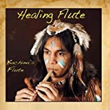 Healing Flute: Indian & Native American Flute for Relaxation, Yoga, Spa, Chakras and Massage by Kachina's Flute