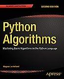 Python Algorithms: Mastering Basic Algorithms in the Python Language (English Edition)