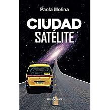 Ciudad satélite (Spanish Edition)