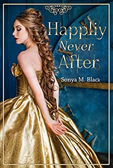Happily Never After by [Black, Sonya M.]