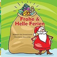 Frohe & Helle Ferien - Malbuch fuer Erwachsene - Glueckliche Mandalas (Frohe Weihnachten!)