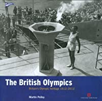 British Olympics: Britain's Olympic Heritage 1612-2012 (Played in Britain) by Martin Polley(2011-09-19)