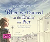 When We Danced at the End of the Pier (Brighton Girls Trilogy)