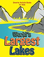 World's Largest Lakes: From Asia to North America