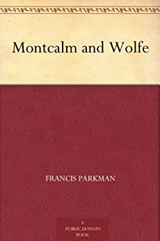 Montcalm and Wolfe by [Parkman, Francis]