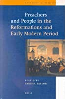 Preachers and People in the Reformations and Early Modern Period (New History of the Sermon, 2)