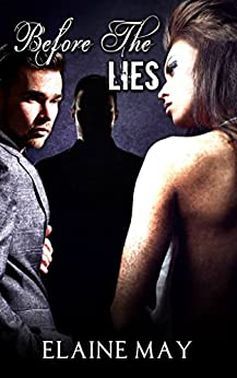 Before The Lies: Before The Lies (The Truth Series Book 3) by [May, Elaine]