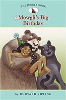 Mowgli's Big Birthday (Easy Reader Classics: The Jungle Book)