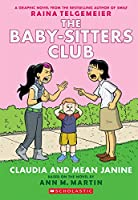 The Baby-Sitters Club 4: Claudia and Mean Janine (Baby-Sitters Club Graphix)