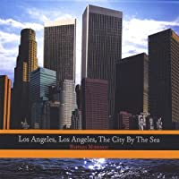 Los Angeles Los Angeles the City By the Sea by Harold A. Jr. Garrison