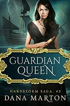 Guardian Queen: Epic Fantasy Romance (Hardstorm Saga Book 3) by [Marton, Dana]