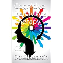 Cognitive Behavioral Therapy: CBT (PSYCH 101) (English Edition)