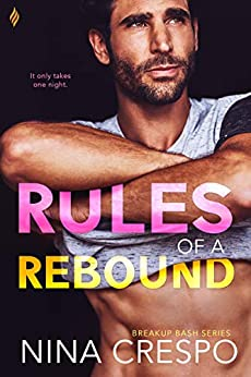 Rules of a Rebound (Breakup Bash Book 2) by [Crespo, Nina]