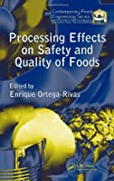 Processing Effects on Safety and Quality of Foods (Contemporary Food Engineering)