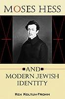 Moses Hess and Modern Jewish Identity (Jewish Literature and Culture)