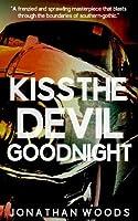 Kiss The Devil Goodnight [並行輸入品]