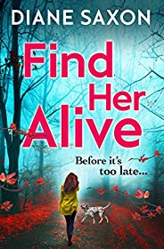 Find Her Alive: The start of a gripping psychological crime series for 2021 (DS Jenna Morgan Book 1)