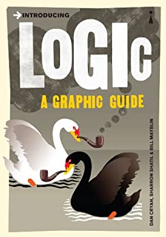 Introducing Logic: A Graphic Guide (Introducing...) by [Cryan, Dan, Shatil, Sharron, Mayblin, Bill]