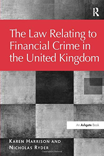 Download The Law Relating to Financial Crime in the United Kingdom (The Law of Financial Crime) 1409423891