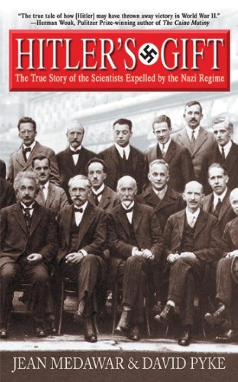 覗くクラッチせせらぎHitler's Gift: The True Story of the Scientists Expelled by the Nazi Regime (English Edition)