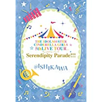 THE IDOLM@STER CINDERELLA GIRLS 5thLIVE TOUR Serendipity Parade!!!@ISHIKAWA [Blu-ray]