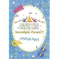 THE IDOLM@STER CINDERELLA GIRLS 5thLIVE TOUR Serendipity Parade!!!@ISHIKAWA